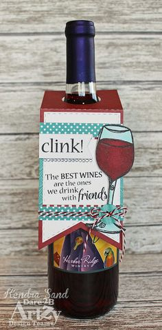 Luv 2 Scrap n' Make Cards; Kendra Sand, Handemade Wine Tag, Dare 2B Artzy