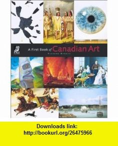 A First Book of Canadian Art (Wow Canada!) (9781894379212) Richard Rhodes , ISBN-10: 1894379217  , ISBN-13: 978-1894379212 ,  , tutorials , pdf , ebook , torrent , downloads , rapidshare , filesonic , hotfile , megaupload , fileserve