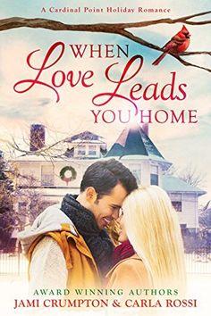 When Love Leads You Home: A Cardinal Point Holiday Romance, http://www.amazon.com/dp/B018YO9UAE/ref=cm_sw_r_pi_awdm_8iKNwb1HD75HY