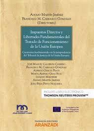 Impuestos directos y libertades fundamentales del Tratado de funcionamiento de la Unión Europea: cuestiones fundamentales en la jurisprudencia del Tribunal de Justicia de la Unión Europea / directores, Aldolfo Martín Jiménez [et al]... - 2016.