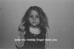 My middle finger. My middle finger. Bad Girl Aesthetic, Quote Aesthetic, Tumblr Quotes, Funny Quotes, Mood Pics, Mood Quotes, Edgy Quotes, Poses, Thoughts