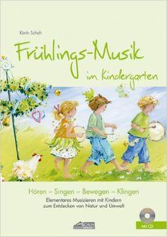Frühlings-Musik im Kindergarten inkl. CD : Elementares Musizieren mit Kindern zum Entdecken von Natur und Umwelt: Amazon.de: Karin Schuh, Uwe Schuh, Silvia Katefidis: Bücher