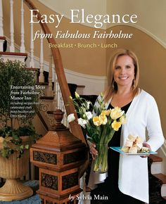'Easy Elegance from Fabulous Fairholme' features recipes for breakfast, brunch, lunch | Fairholme Manor | Victoria, BC