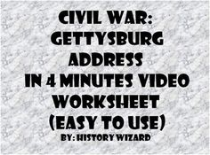 This video worksheet allows students learn about the Gettysburg Address. The video clip is only four minutes long, but it is packed full of information that will keep your students engaged.This video worksheet works great as a Do Now Activity or as a complement to any lecture or lesson plan on the Civil War.