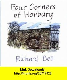 Four Corners of Horbury (Sketchbook Sushi) (9781902467146) Richard Bell , ISBN-10: 1902467140  , ISBN-13: 978-1902467146 ,  , tutorials , pdf , ebook , torrent , downloads , rapidshare , filesonic , hotfile , megaupload , fileserve