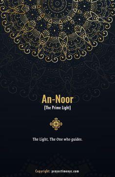 Asma-ul-Husna (Allah Names): An-Nur (النور)- The Light. #99namesofAllah #Allah