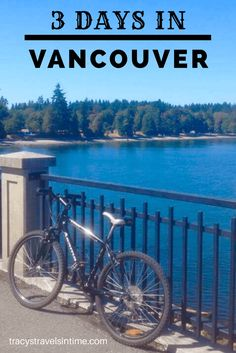 Spending 3 days in Vancouver Canada? Read my account of what we managed to fit into a 3 day stay in this fantastic city