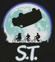 Stranger things S.T. (E.T. reference) More