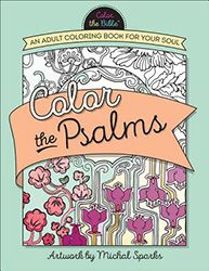 Color The Psalms An Adult Coloring Book For Your Soul
