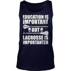 Education Is Important But #Lacrosse Is Importanter TShirt, Order HERE ==> https://www.sunfrog.com/Automotive/109090483-278055638.html?58114, Please tag & share with your friends who would love it, #renegadelife #xmasgifts #superbowl