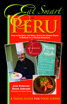 Order with knowledge (smarts!) and get to the heart of the culture through its food. Eat Smart in Peru offers an upbeat look at culinary history and regional food differences, has recipes contributed from chefs, and much more, PLUS two fast and easy translators for food and beverage terminology—the Menu Guide and the Foods & Flavors Guide. Publisher: Ginkgo Press www.eatsmartguides.com/peru.