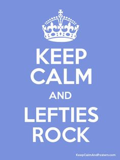 Keep Calm and LEFTIES ROCK Poster