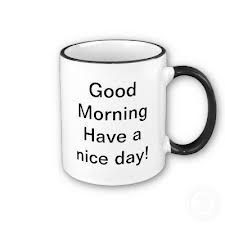 Have a nice day. Coffee is always good day or night. Enjoy yours today. Good Morning Coffee Cup, Good Morning Sunshine, Good Morning Quotes, Coffee Break, Coffee Cups, Tea Cups, Coffee Coffee, Good Day, How To Find Out