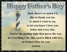 A lovely card of sentiment for a dad that's paved your way. Free online You Are The Guiding Light ecards on Father's Day Told You So, Love You, Let It Be, My Love, Wishes For You, Day Wishes, Fathers Day Cards, Happy Fathers Day, Big Hugs