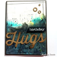 Made by Sannie: Birthday Hugs card with video tutorial