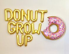 Donut Grow Up Gold Balloons~Jumbo Donut Balloon~Donut Grow Up Party~Donut Party~Sprinkle Donut Balloon~Donut Birthday~Donut Grow Up Banner