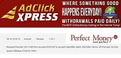 """""""Here is my Withdrawal Proof from AdClickXpress. I get paid daily and I can withdraw daily. Online income is possible with ACX, who is definitely paying - no scam here."""" http://www.adclickxpress.com/?r=Click2Cash&p=aa"""