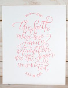 """""""The South: Where love, family, and tradition are the sugar in our tea."""" In the prettiest shade of pink, $20"""