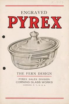 Engraved Pyrex: The Fern Design. Corning Glass Works. Pyrex Sales Division, Corning, NY, USA, probably 1918. CMGL 57106. l Corning Museum of Glass