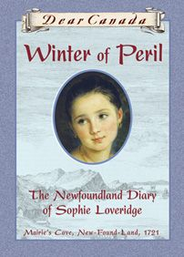 Winter of Peril  The Newfoundland Diary of Sophie Loveridge  Mairie's Cover, New-Found-Land  1721
