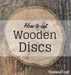 DIY How to Cut Wooden Discs. Perfect idea for christmas ornaments or even coasters.