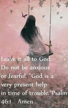 Leave it all to God ...