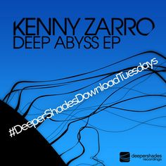 Kenny Zarro's 'Deep Abyss EP' was released a few years ago on Deeper Shades Recordings. Never included in the package was this 'Tool Mix' of the 9 minute long title track. Now available for the first time, 'Deep Abyss (Tool Mix)' is the free download for the latest #DeeperShadesDownloadTuesdays The...