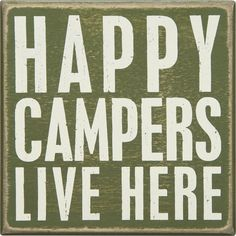 Happy Campers Live Here - Decorative Box Sign 5-in