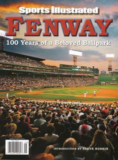 100 YEARS OF A BELOVED BALL PARK FENWAY SPORTS ILLUSTRATED COMMEMORATIVE RED SOX #BostonRedSox