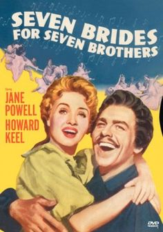 Seven Brides For Seven Brothers!!  one of the best movies ever!