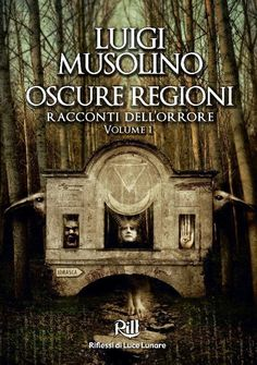 Il flauto di Pan: Anteprima: Oscure regioni di Luigi Musolino