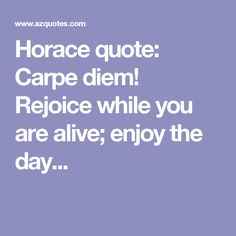 carpe diem horace tone imagery to virgins to make much o Meaning and tone and explain why  to the virgins to make much of time (robert herrick) carpe diem (horace) to helene (pierre de ronsard.