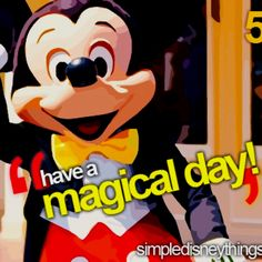 "Mickey says, ""have a magical day! Disney World Trip, Disney Trips, Disney Parks, Disney Songs, Disney Quotes, Disney Memes, Disney Love, Disney Magic, Disney Stuff"