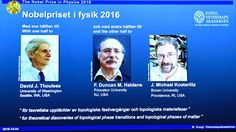 Gewinner in Physik: David Thouless, Duncan Haldane und Michael Kosterlitz https://www.theguardian.com/science/live/2016/oct/04/nobel-prize-in-physics-2016-to-be-announced-live