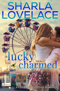 Feature – Lucky Charmed by Sharla Lovelace