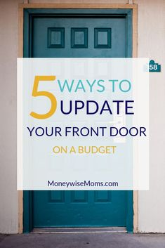 5 Ways to Update Your Front Door on a Budget - frugal home improvement Home Improvement Loans, Home Improvement Projects, Kitchen Sink Interior, Basement Kitchen, Ways To Save, 5 Ways, Carpet Padding, Panel Systems, New Carpet