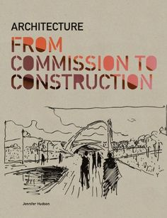 Architecture: From Commission to Construction by Jennifer Hudson http://www.amazon.co.uk/dp/1856698238/ref=cm_sw_r_pi_dp_jQo7vb1SYKYCJ