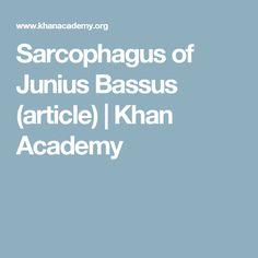 Sarcophagus of Junius Bassus (article) | Khan Academy