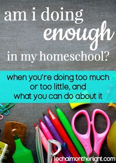 Am I doing enough in my homeschool? Some great advice! | Le Chaim (on the right)
