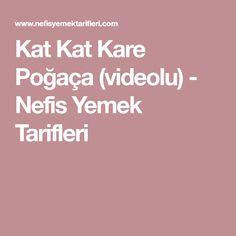 Kat Kat Kare Poğaça (videolu) - Nefis Yemek Tarifleri