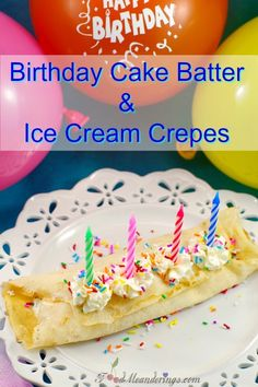 These Birthday Cake Batter & Ice Cream Crepes taste like birthday cake, filled with ice cream and topped with whipped frosting and loads of rainbow sprinkles. They are the perfect birthday party sleepover breakfast for kids or birthday breakfast for anyon Best Breakfast Recipes, Healthy Dessert Recipes, Cookie Recipes, Party Recipes, Summer Recipes, Vegetarian Recipes, Brunch Recipes, Birthday Party Snacks, Birthday Breakfast