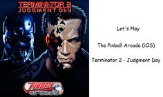Let's Play - The Pinball Arcade (iOS) - Terminator 2 - Judgment Day