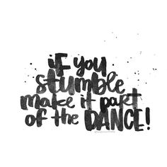 #heykailacreates | if you stumble make it part of the dance! | day 30 - #letteritaugust @jennyhighsmith