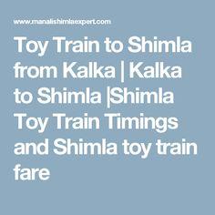 Toy Train to Shimla from Kalka | Kalka to Shimla |Shimla Toy Train Timings and Shimla toy train fare