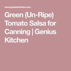 Green (Un-Ripe) Tomato Salsa for Canning | Genius Kitchen