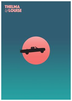Day 234: Thelma and Louise. #amovieposteraday