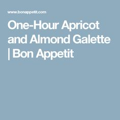 One-Hour Apricot and Almond Galette | Bon Appetit