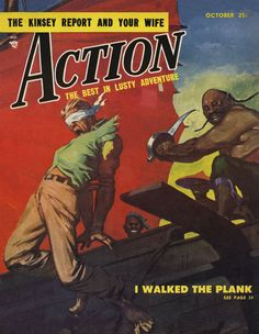 "vintagecoolillustrated: "" Action! The Best in Lusty Adventure! (October 1953) """