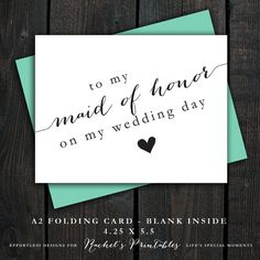 """Write a little message of thanks to your girls for being a part of your big day. What a sweet way to thank your bridesmaids! """"To My Maid Of Honor On My Wedding Day"""" printable card on Etsy. Just print and cut!"""