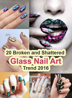 have a look at the latest 20 Broken and Shattered Glass Nail Art Trend 2016.